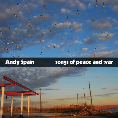 Andy Spain - Songs of Peace and War